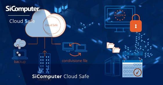 Cloud Safe - Il servizio di backup e disaster ricovery di SiComputer