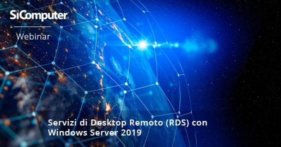 Webinar - Servizi di Desktop Remoto (RDS) con Windows Server 2019